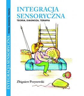 Integracja Sensoryczna - Wprowadzenie do teorii, diagnozy i terapii