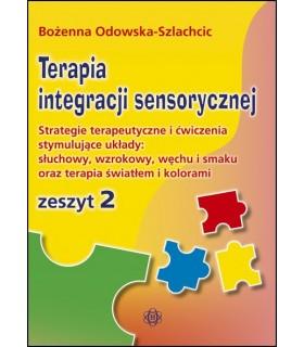 TERAPIA INTEGRACJI SENSORYCZNEJ zeszyt 2. Strategia terapeutyczna i ćwiczenia stymulujące