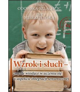 WZROK I SŁUCH zmysły wiodące w uczeniu się w aspekcie integracji sensorycznej