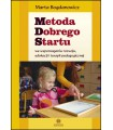 METODA DOBREGO STARTU we wspomaganiu rozwoju, edukacji i terapii pedagogicznej
