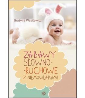 Zabawy słowno-ruchowe z niemowlakami