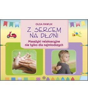 Z sercem na dłoni - Masażyki relaksacyjne nie tylko dla najmłodszych